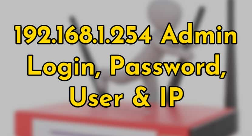 192.168.1.254 Username & Password